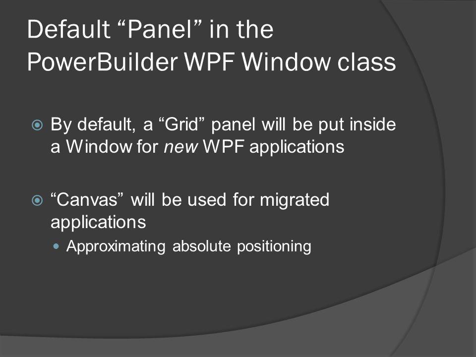 Default Panel in the PowerBuilder WPF Window class