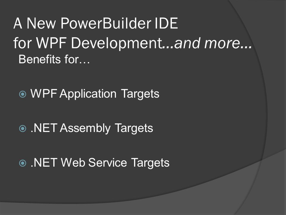 A New PowerBuilder IDE for WPF Development…and more…