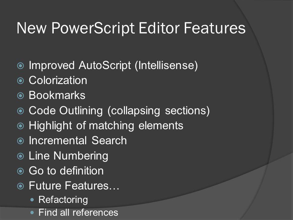 New PowerScript Editor Features