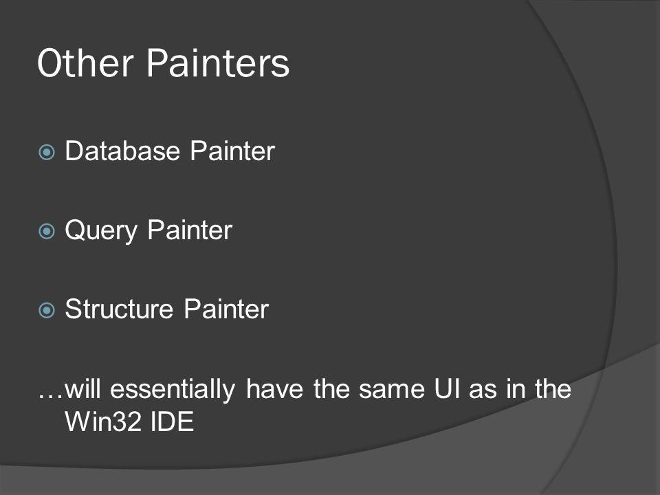 Other Painters Database Painter Query Painter Structure Painter
