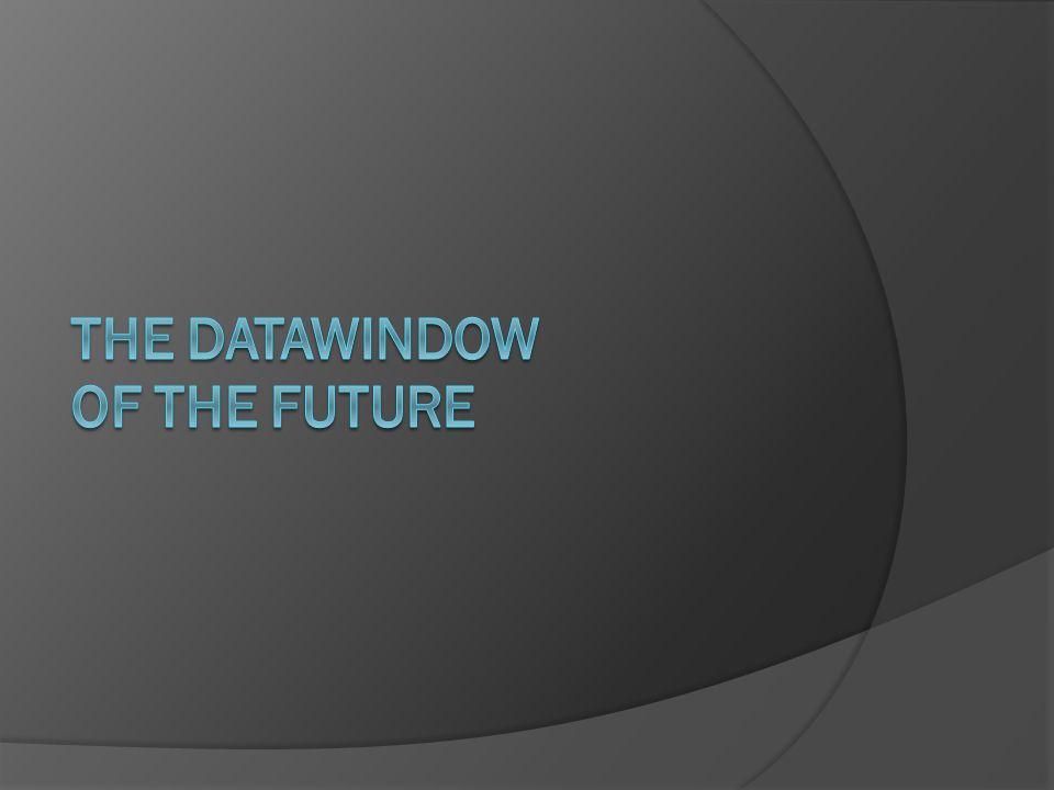 The DataWindow of the Future