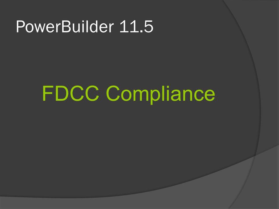 PowerBuilder 11.5 FDCC Compliance