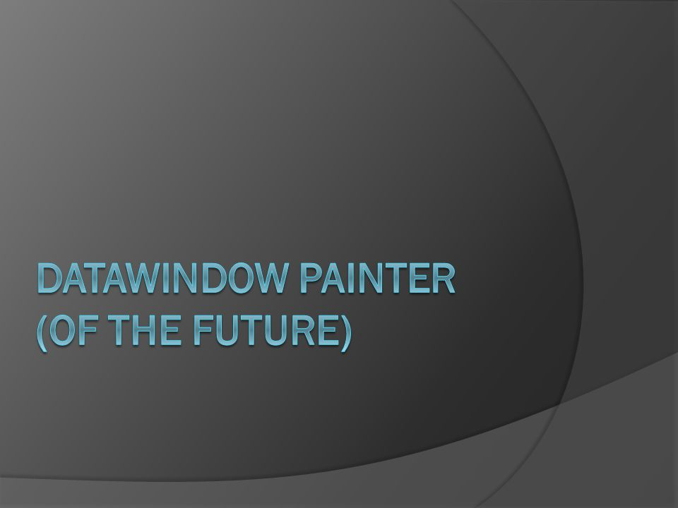 DataWindow Painter (of the future)