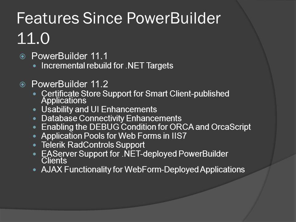 Features Since PowerBuilder 11.0