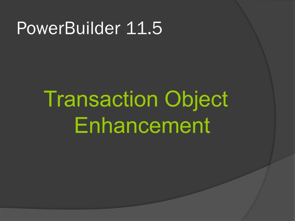 Transaction Object Enhancement