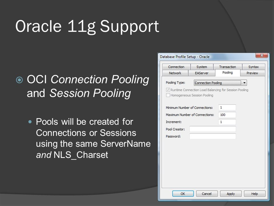 Oracle 11g Support OCI Connection Pooling and Session Pooling