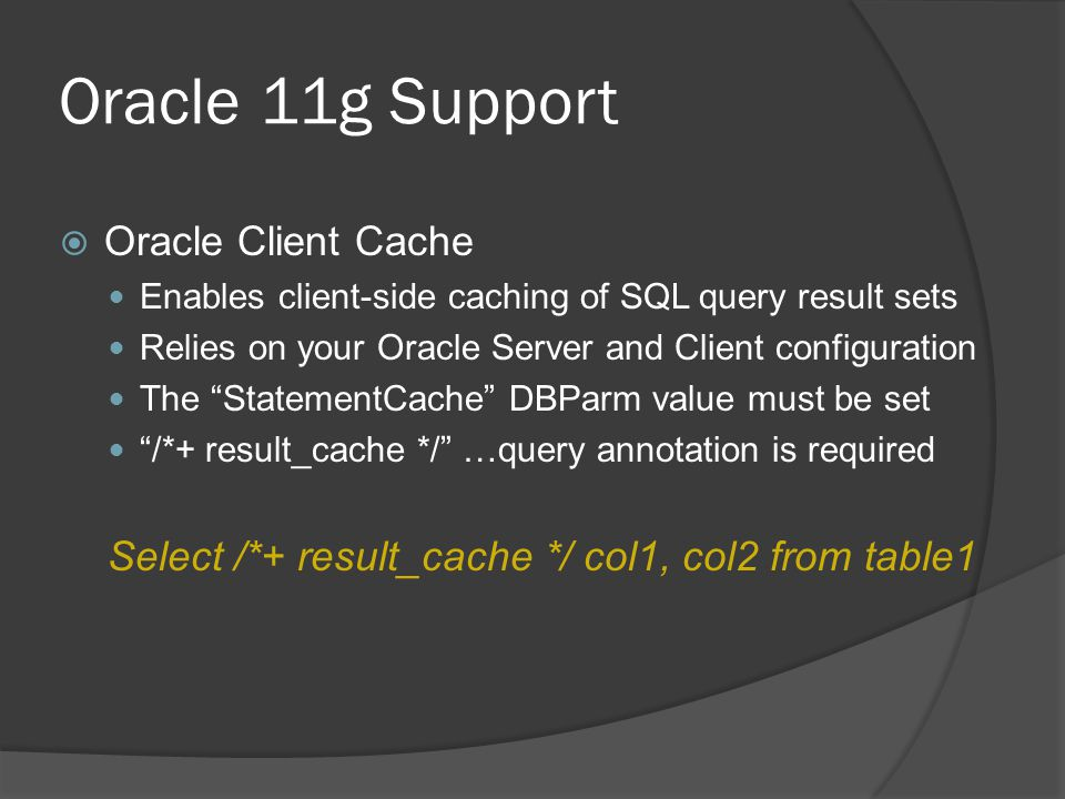Oracle 11g Support Oracle Client Cache