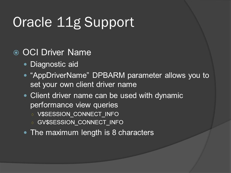 Oracle 11g Support OCI Driver Name Diagnostic aid