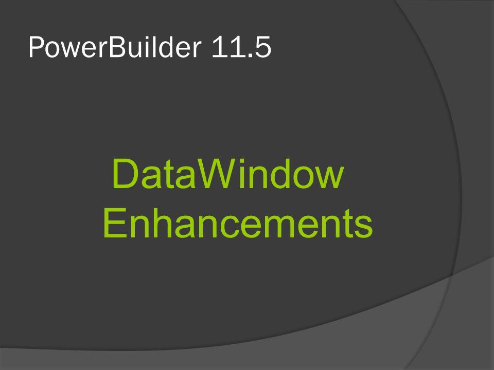 DataWindow Enhancements