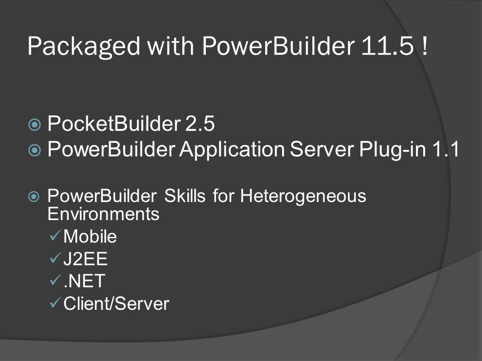 Packaged with PowerBuilder 11.5 !