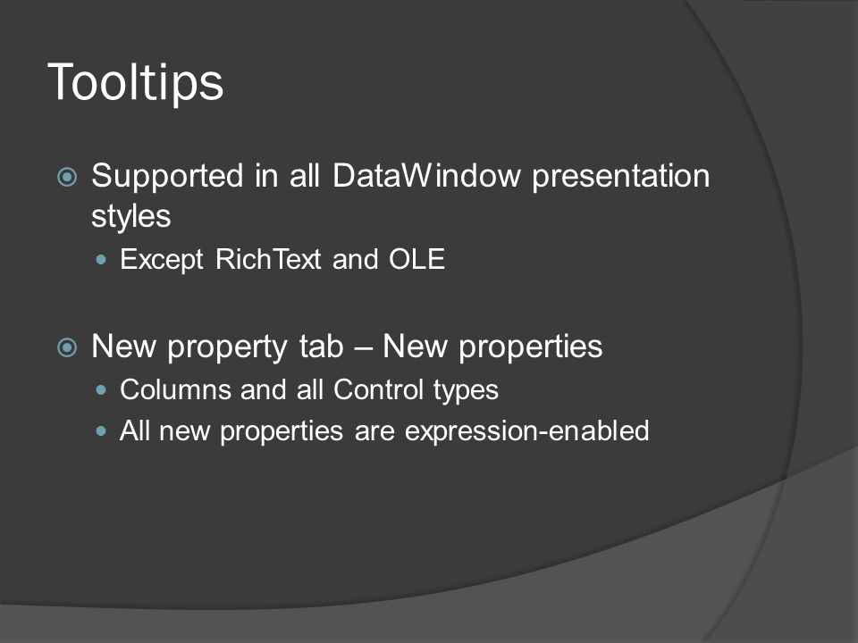 Tooltips Supported in all DataWindow presentation styles
