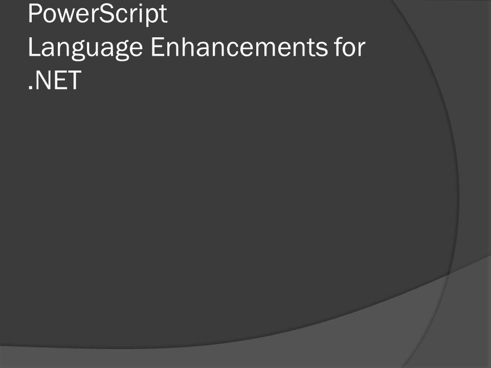 PowerScript Language Enhancements for .NET