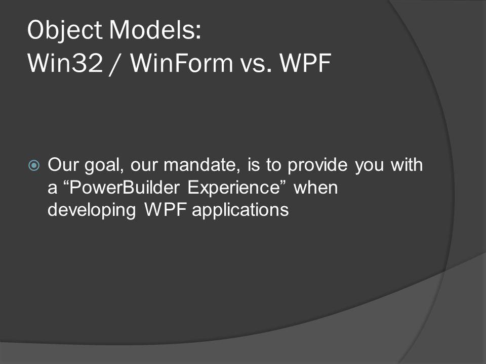 Object Models: Win32 / WinForm vs. WPF