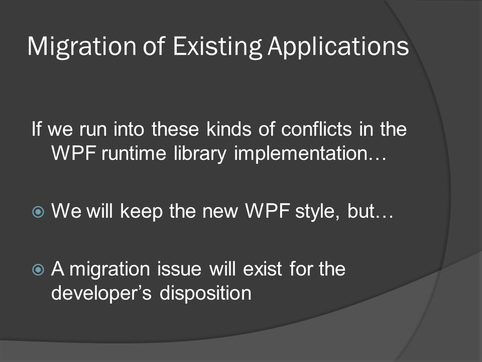 Migration of Existing Applications