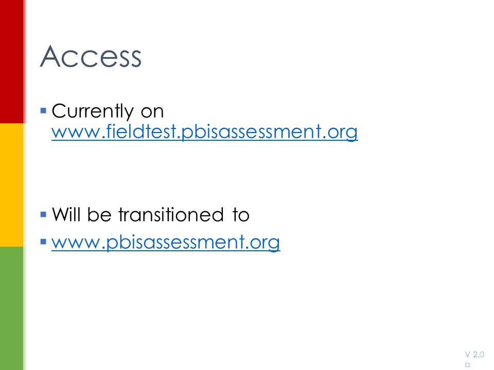 Access Currently on www.fieldtest.pbisassessment.org