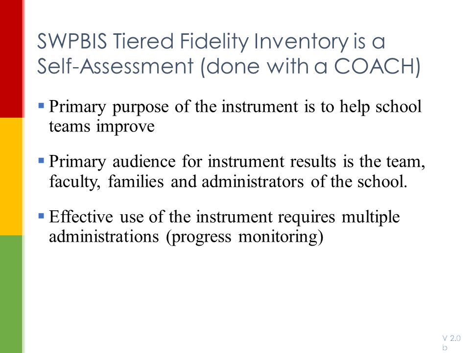 SWPBIS Tiered Fidelity Inventory is a Self-Assessment (done with a COACH)