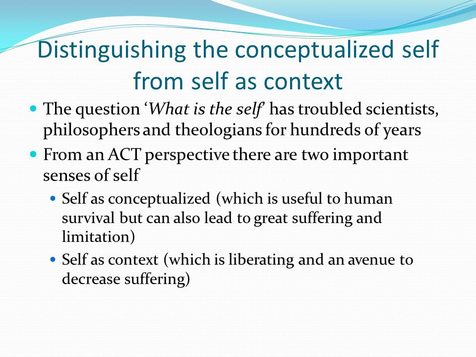 Distinguishing the conceptualized self from self as context