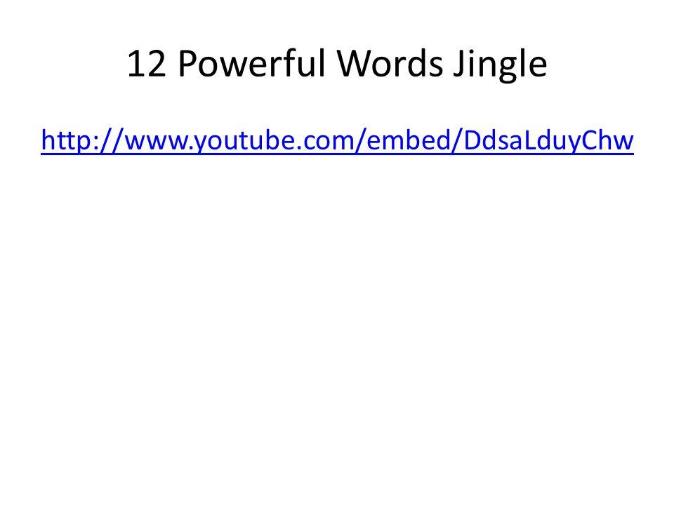 12 Powerful Words Jingle http://www.youtube.com/embed/DdsaLduyChw