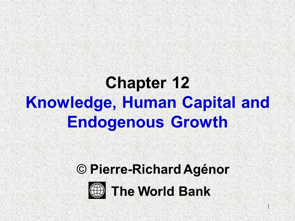 Chapter 12 Knowledge, Human Capital and Endogenous Growth
