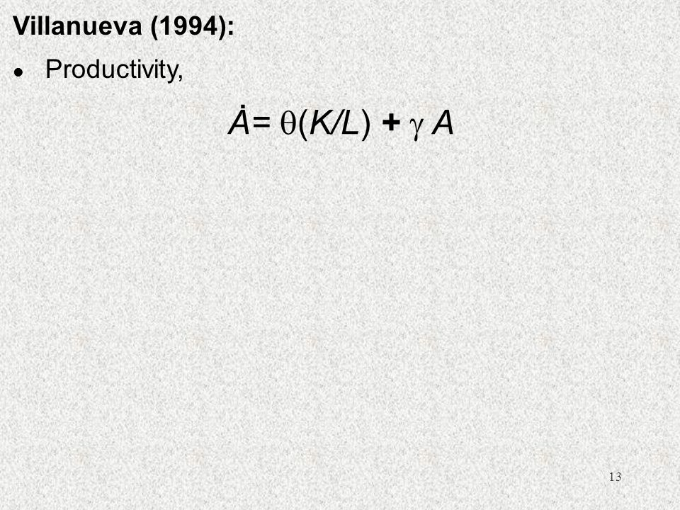 Villanueva (1994): Productivity, A= (K/L) +  A .