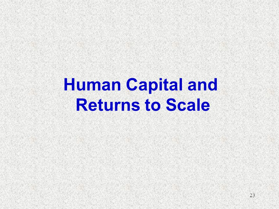 Human Capital and Returns to Scale