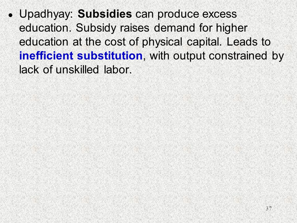 Upadhyay: Subsidies can produce excess education