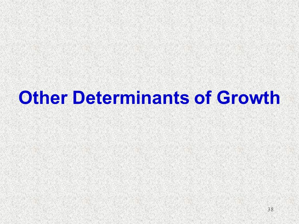 Other Determinants of Growth