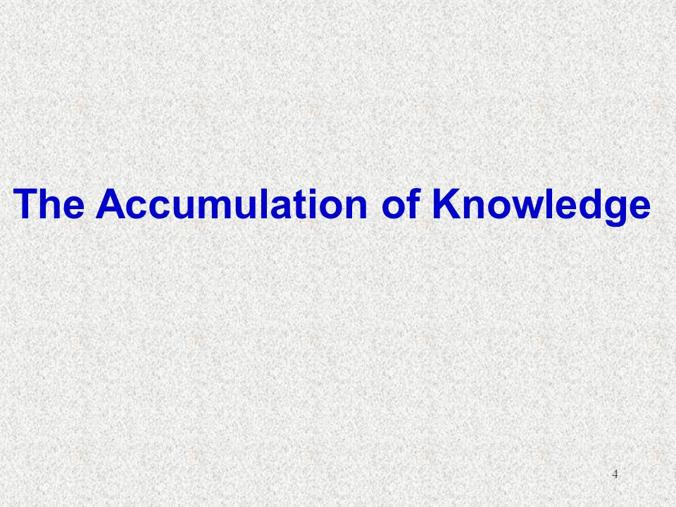 The Accumulation of Knowledge