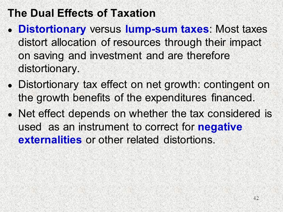 The Dual Effects of Taxation