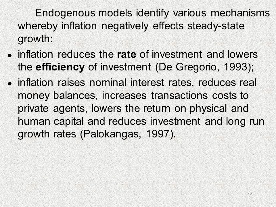 Endogenous models identify various mechanisms whereby inflation negatively effects steady-state growth: