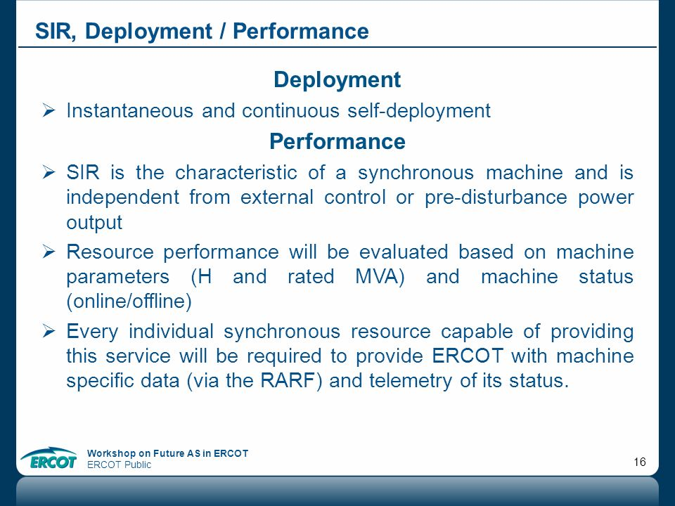 SIR, Deployment / Performance