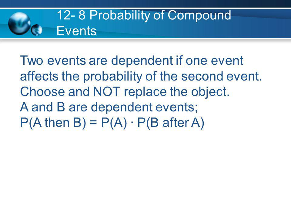 12- 8 Probability of Compound Events