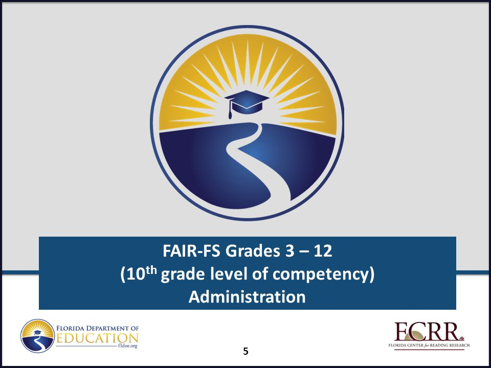 FAIR-FS Grades 3 – 12 (10th grade level of competency) Administration