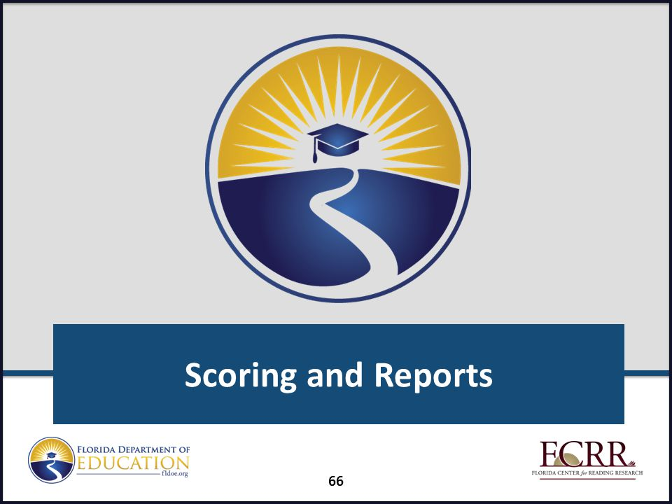 Scoring and Reports Presenter: