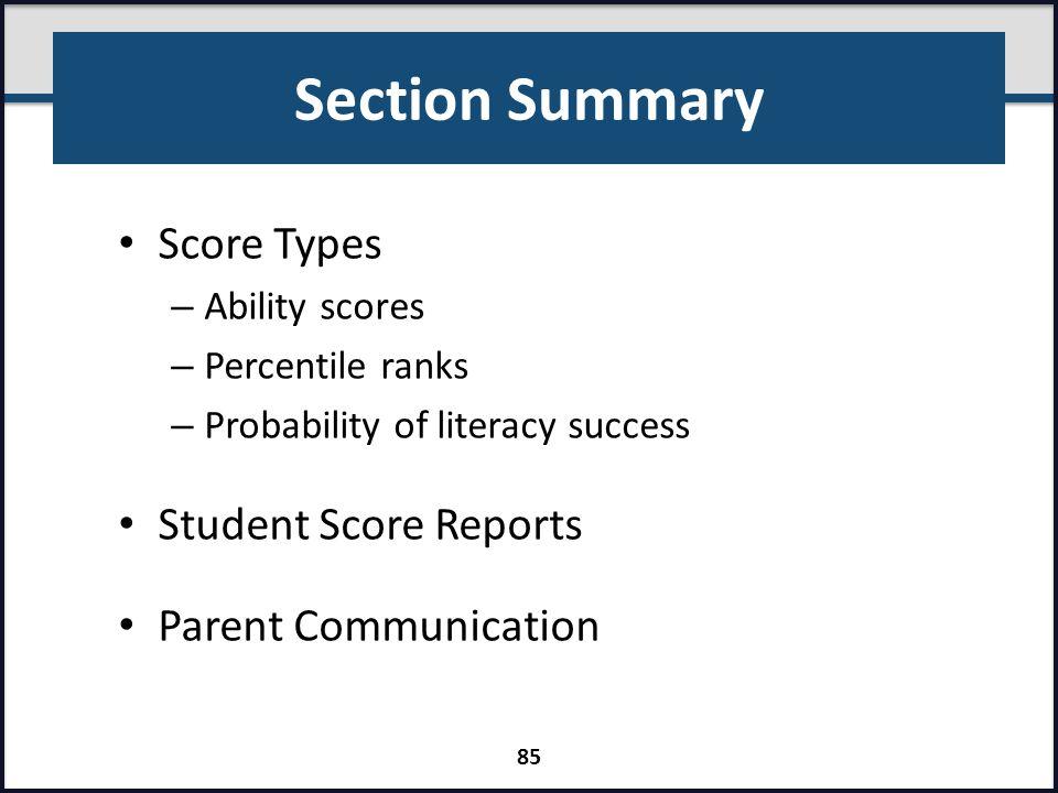 Section Summary Score Types Student Score Reports Parent Communication