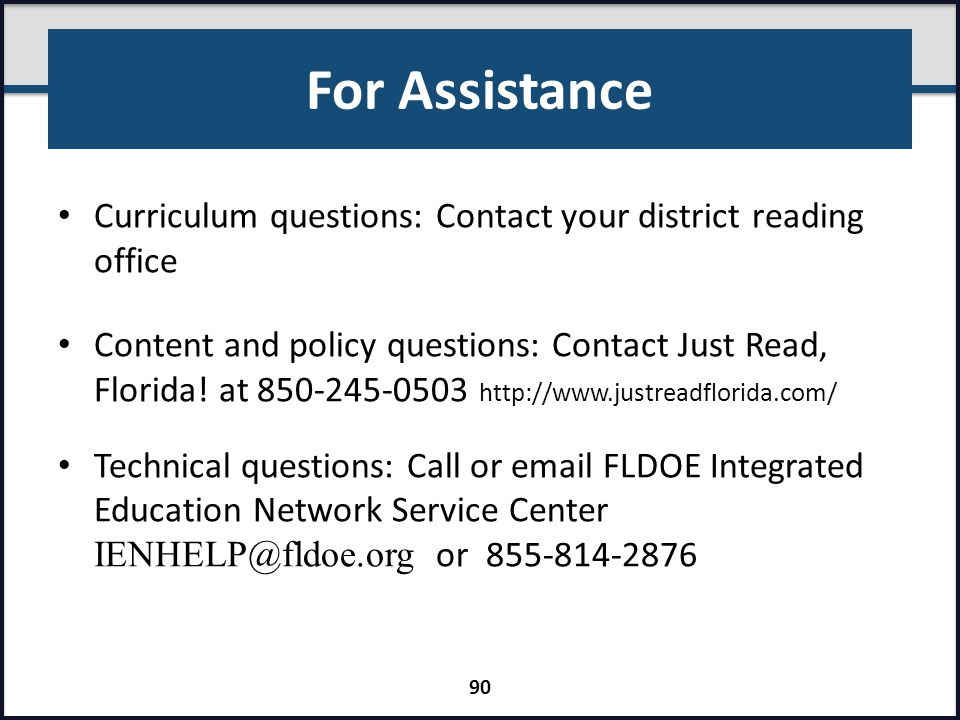 For Assistance Curriculum questions: Contact your district reading office.