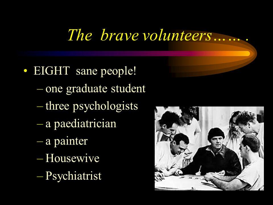 The brave volunteers…… .
