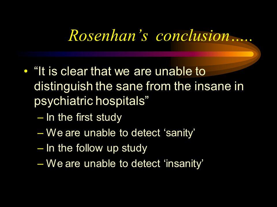 Rosenhan's conclusion…..