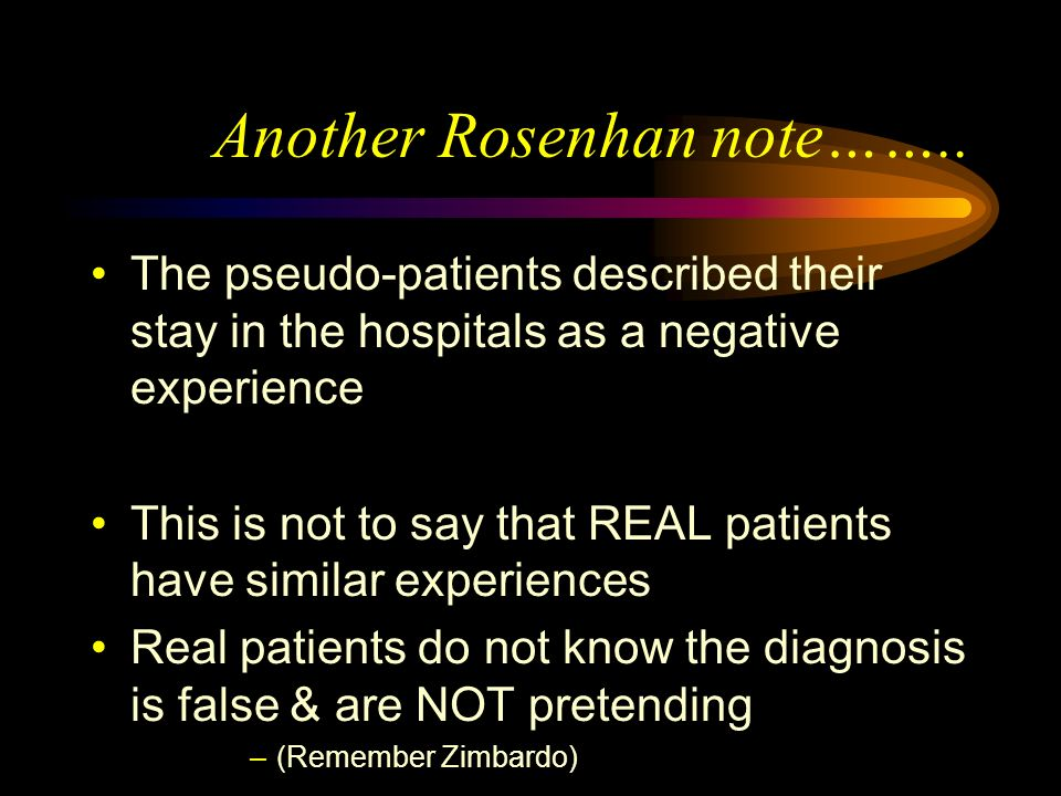 Another Rosenhan note……..