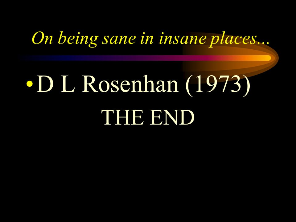 On being sane in insane places...