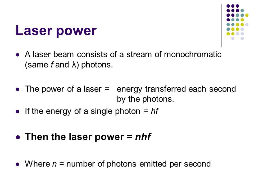 Laser power Then the laser power = nhf