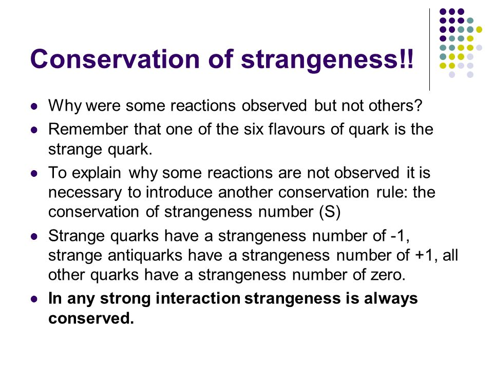 Conservation of strangeness!!