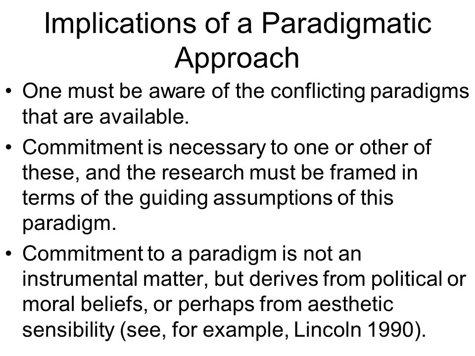 Implications of a Paradigmatic Approach