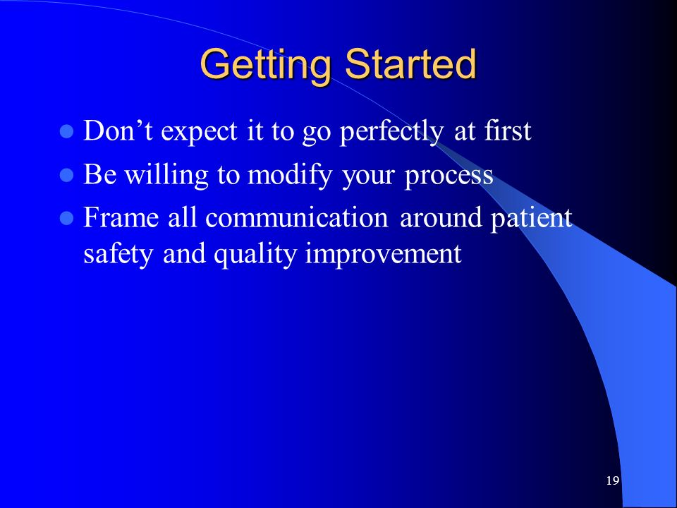 Getting Started Don't expect it to go perfectly at first
