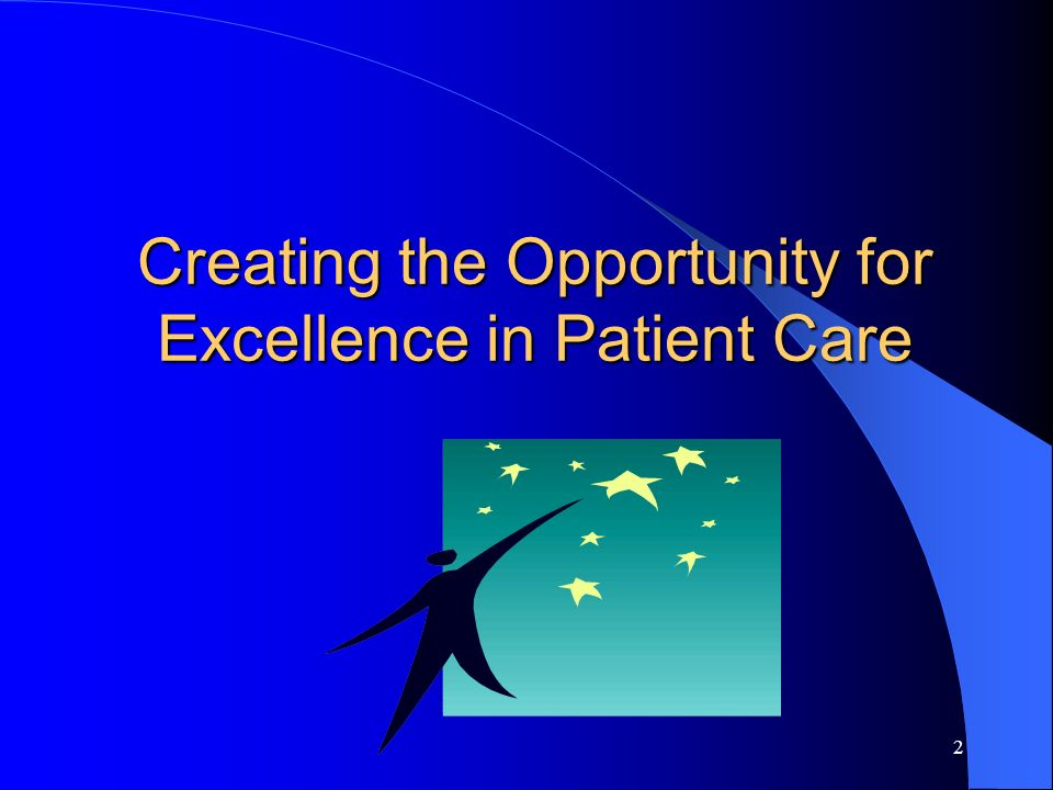 Creating the Opportunity for Excellence in Patient Care
