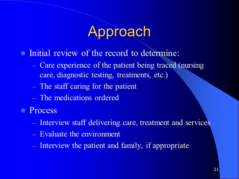 Approach Initial review of the record to determine: Process