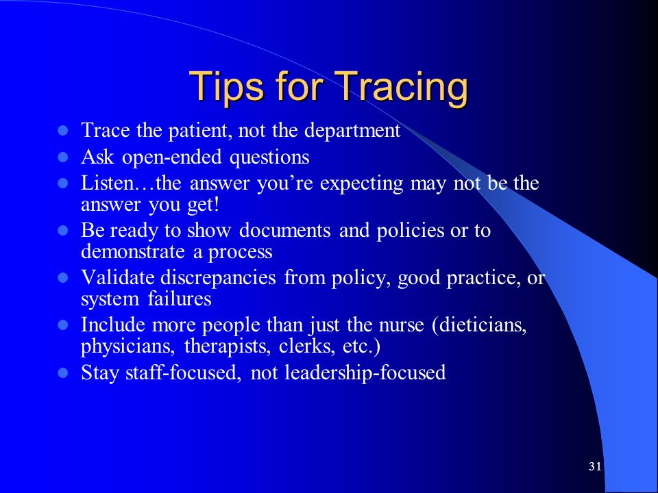 Tips for Tracing Trace the patient, not the department