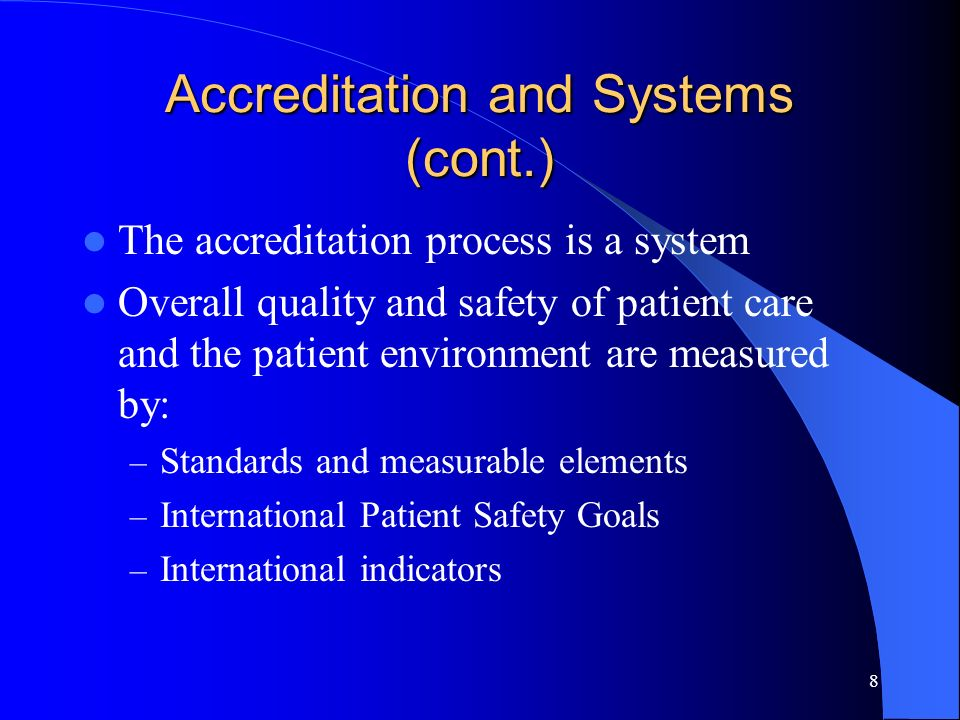 Accreditation and Systems (cont.)