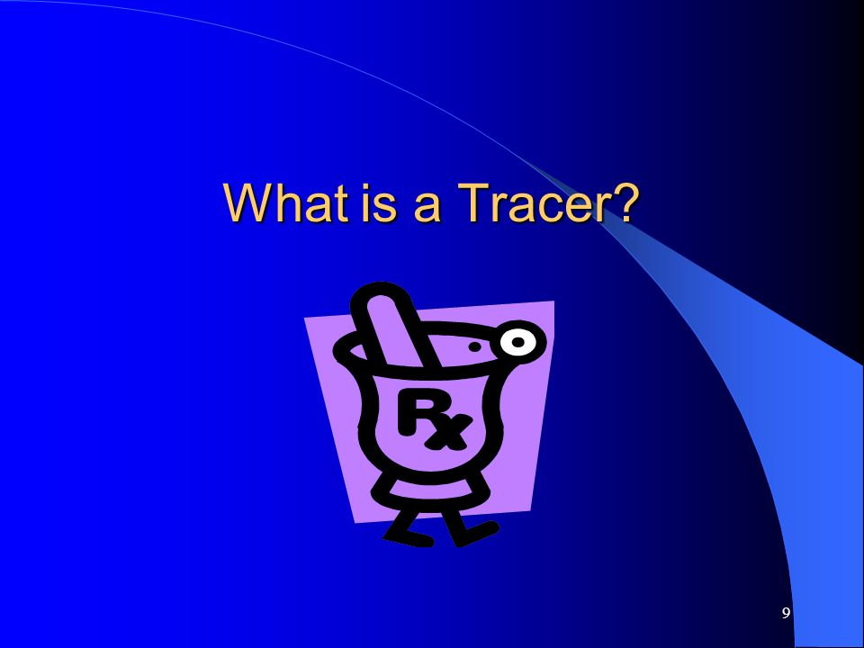 What is a Tracer