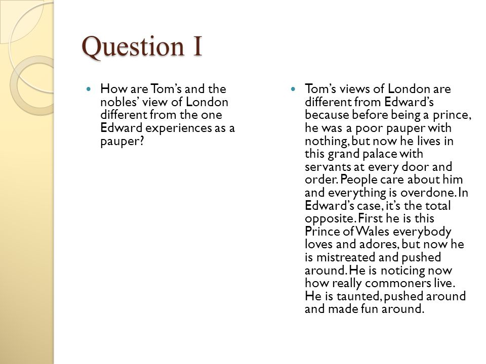Question I How are Tom's and the nobles' view of London different from the one Edward experiences as a pauper